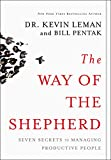 img - for The Way of the Shepherd: Seven Secrets to Managing Productive People book / textbook / text book