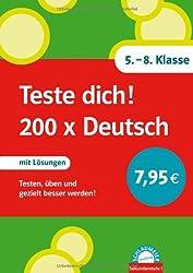 Teste dich! 200 x Deutsch. 5. - 8. Klasse