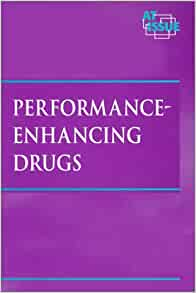 the issues regarding performance enhancing drugs Editor's note: this is the first of an eight-week series of articles examining the effects of commonly abused substances on athletic performance and overall health.
