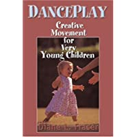 DancePlay: Creative Movement for Very Young Children