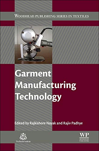 Garment Manufacturing Technology (Woodhead Publishing Series in ()