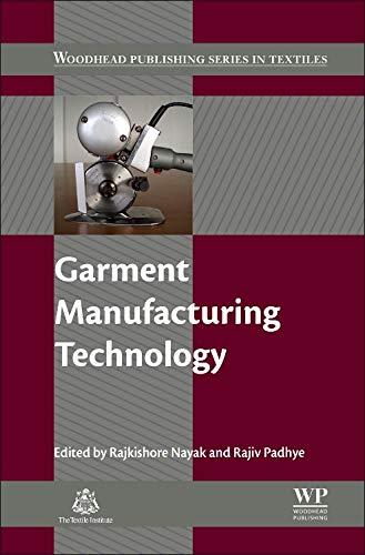 Garment Manufacturing Technology (Woodhead Publishing Series in Textiles) Rajkishore Nayak