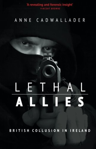 Image of Lethal Allies: British Collusion in Ireland