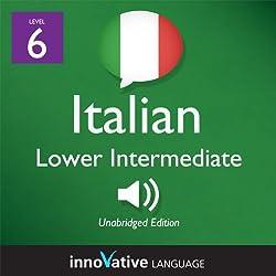 Learn Italian - Level 6: Lower Intermediate Italian, Volume 1: Lessons 1-25