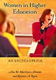 Women in Higher Education: An Encyclopedia, Ana M. Martinez Aleman, Kristen A. Renn, 1576076148