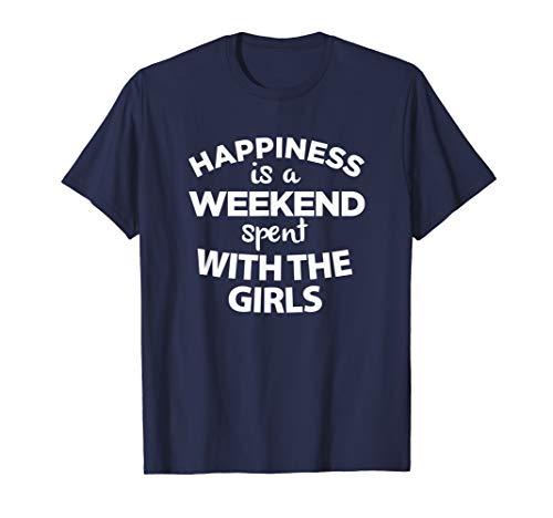 Girls Weekend, Girls Getaway Weekend, T Shirt