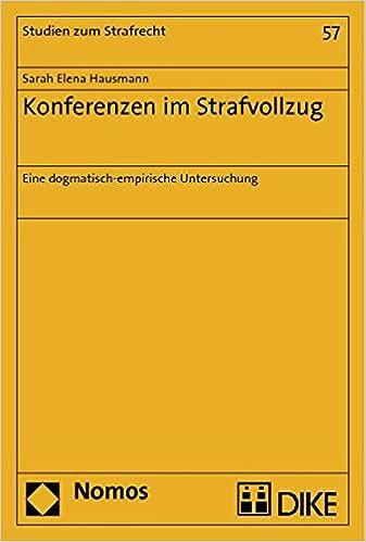 Book Konferenzen Im Strafvollzug: Eine Dogmatisch-empirische Untersuchung (Studien Zum Strafrecht) (German Edition)