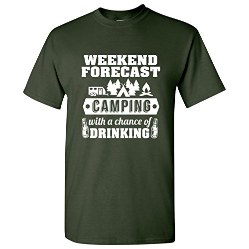 (Weekend Forecast Camping with a Chance of Drinking - Hiking, Outdoors, Nature, Fishing, Drinking, Beer, Wine, Alcohol, DT - Funny Camper Adult Cotton T-Shirt - 2X-Large - Forest Green)