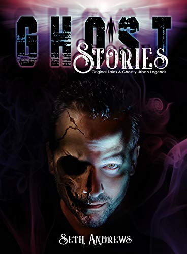 Ghost Stories: Original Tales & Ghostly Urban Legends -
