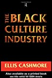 The Black Culture Industry, Ellis Cashmore, 0415120837
