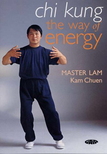 Chi Kung: The Way of Energy