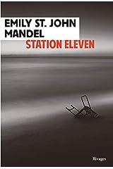 Station eleven (Littérature étrangère Rivages) (French Edition) Paperback