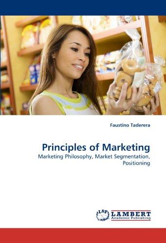 Principles of Marketing: Marketing Philosophy, Market Segmentation, Positioning