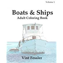 Boats & Ships : Adult Coloring Book Vol.1: Boat and Ship Sketches for Coloring