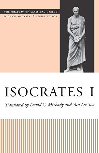 Isocrates I (The Oratory of Classical Greece, vol. 4;...