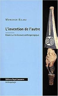 L'Invention de l'autre par Mondher Kilani