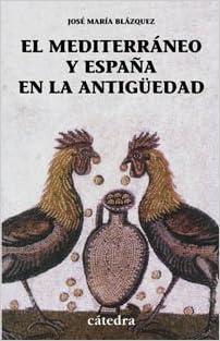 El Mediterráneo y España en la Antigüedad: Historia, religión y arte Historia. Serie Menor: Amazon.es: Blázquez, José María: Libros