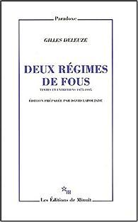 Deux régimes de fous : Textes et entretiens, 1975-1995 par Gilles Deleuze