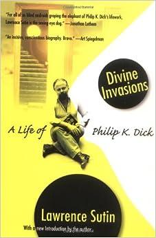 Book Divine Invasions: A Life of Philip K. Dick