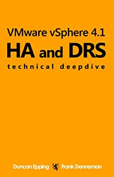 VMware vSphere 4.1 HA and DRS technical deepdive by [Epping, Duncan, Denneman, Frank]