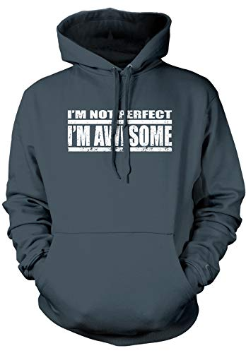 Amdesco Men's I'm Not Perfect I'm Awesome Hooded Sweatshirt,