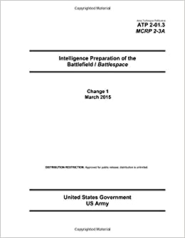Army techniques publication atp 2 013 mcrp 2 3a intelligence army techniques publication atp 2 013 mcrp 2 3a intelligence preparation of the battlefield battlespace change 1 march 2015 united states government us fandeluxe Ebook collections