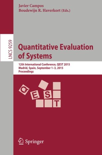 Quantitative Evaluation of Systems: 12th International Conference, QEST 2015, Madrid, Spain, September 1-3, 2015, Procee