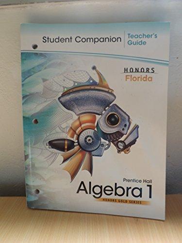Student Companion Algebra 1 Teacher's Guide Prentice Hall (Prentice Hall Algebra 1 Honors Gold Series)