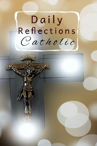 Daily Reflections Catholic: Blank Prayer Journal, 6 x 9, 108 Lined Pages