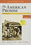 Loose-leaf Version for The American Promise, Value Edition, Volume 1: A History of the United States