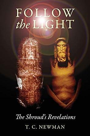Follow the Light, the Shroud's Revelations