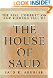 The Rise, Corruption and Coming Fall of the House of Saud