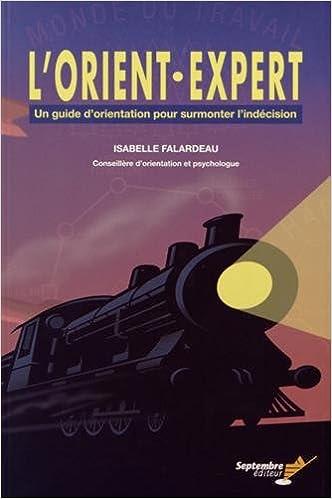 En ligne L'Orient-Expert : Un guide d'orientation pour surmonter l'indécision pdf, epub
