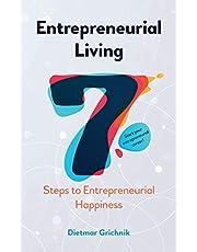 Entrepreneurial Living: 7 Steps to Entrepreneurial Happiness