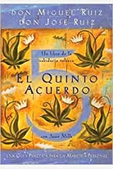 El Quinto Acuerdo: Una guia practica para la maestria personal by don Miguel Ruiz, Don Jose Ruiz Paperback