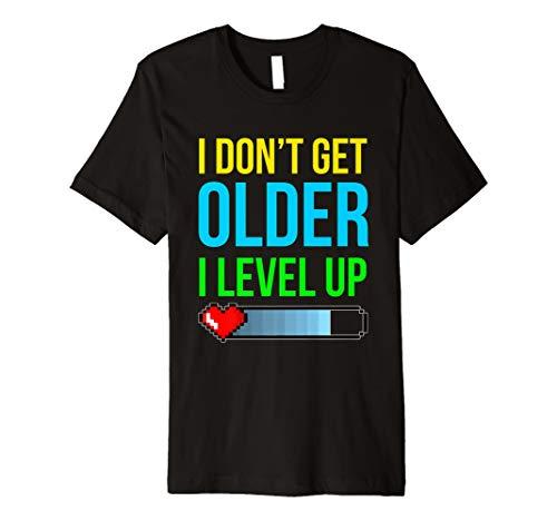 I Don't Get Older I Level Up Novelty Gamer Gaming T Shirt