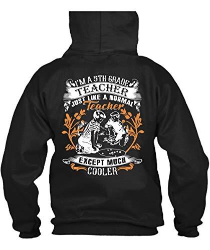 Father Shirt-I'm A 5Th Grade Teacher T Shirt, Teacher Except Much Cooler T Shirt Hoodie (M,Black) -