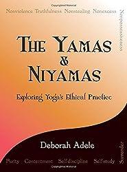 The Yamas & Niyamas: Exploring Yoga's Ethical Practice by Deborah Adele (2009-09-01)