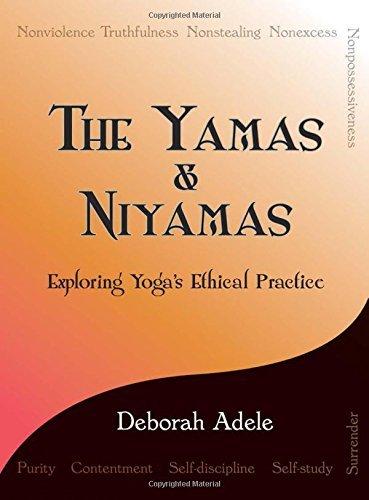 Yamas & Niyamas: Exploring Yoga's Ethical Practice cover