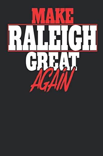 (Make Raleigh Great Again: Raleigh Notebook | Raleigh Vacation Journal | Handlettering | Diary I Logbook | 110 White Dot Grid Pages | 6 x 9)
