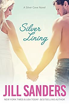 Silver Lining (Silver Cove Book 1) by [Sanders, JIll]