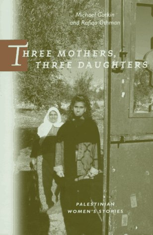 Three Mothers, Three Daughters: Palestinian Women's Stories (Literature of the Middle East)