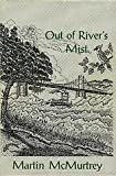 Out of River's Mist, Martin McMurtrey and W. Patrick Cunningham, 1890549037