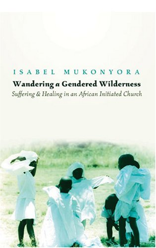 Cover of Wandering «a»  Gendered Wilderness: Suffering and Healing in an African Initiated Church