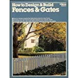 How to Design and Build Fences and Gates, Diane Snow, 0897210441
