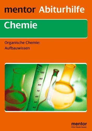 Organische Chemie. Aufbauwissen