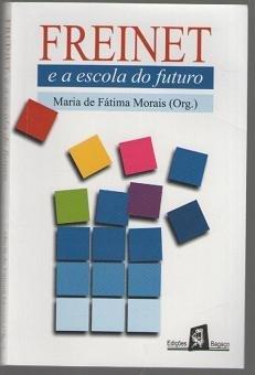 Freinet e a Escola do Futuro