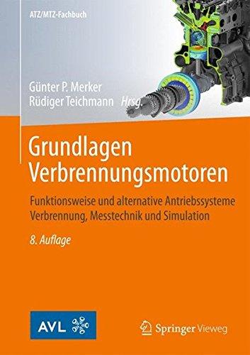 Grundlagen Verbrennungsmotoren: Funktionsweise und alternative Antriebssysteme Verbrennung, Messtechnik und Simulation: 1-2