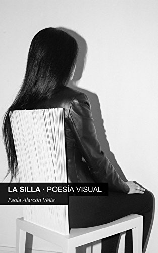 LA SILLA: Poesía Visual (Spanish Edition) by [Véliz, Paola Alarcón]
