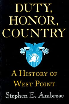 Duty, Honor, Country: A History Of West Point 0801862930 Book Cover